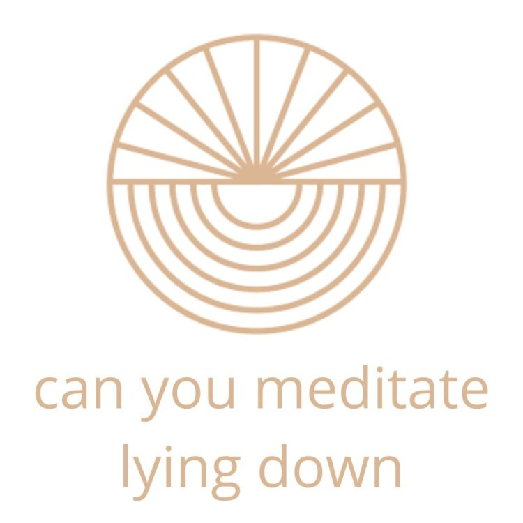inhere meditation classes - can you meditate lying down